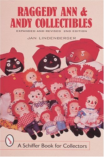 Raggedy Ann and Andy Collectibles: A Handbook and Price Guide (Schiffer Book for Collectors)