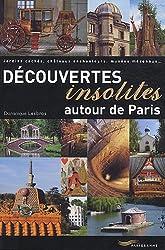 Découvertes Insolites Autour de Paris 2011