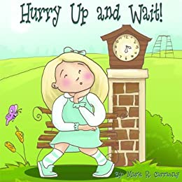 Hurry Up and Wait! by [Carraway, Mark R.]