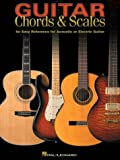 Guitar Chords & Scales: An Easy Reference for Acoustic or Electric Guitar