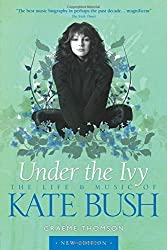 Kate Bush (updated edition): Under The Ivy by Graeme Thomson (2015-07-01)