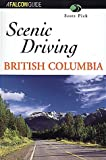 Scenic Driving British Columbia, Scott Pick, 1560449586