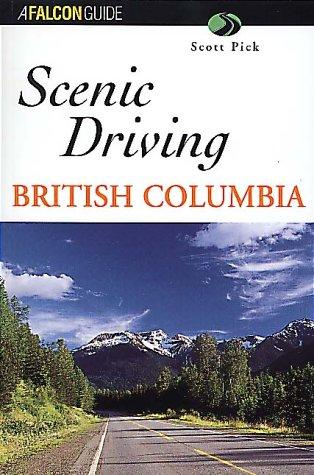 Scenic Driving British Columbia (Scenic Driving Series) (Canada Pick)