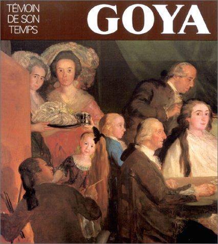 goya-temoin-de-son-temps-collection-maitres-dhier-et-daujourdhui-french-edition