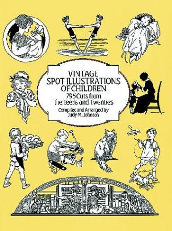 Vintage Spot Illustrations Of Children: 795 Cuts From The Teens And Twenties (Dover Pictorial Archives)