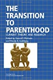 The Transition to Parenthood : Current Theory and Research, , 0521354188