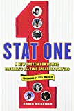 Stat One: A New System for Rating Baseball's All-Time Greatest Players