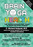 Brain Yoga Health, C. Richard Hulquist, 098312843X