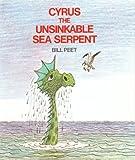 Cyrus the Unsinkable Sea Serpent, Bill Peet, 0395202728