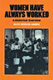 Women Have Always Worked, Alice Kessler-Harris, 0912670673