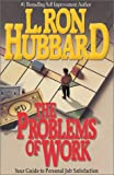 The Problems of Work, L. Ron Hubbard, 0884043770