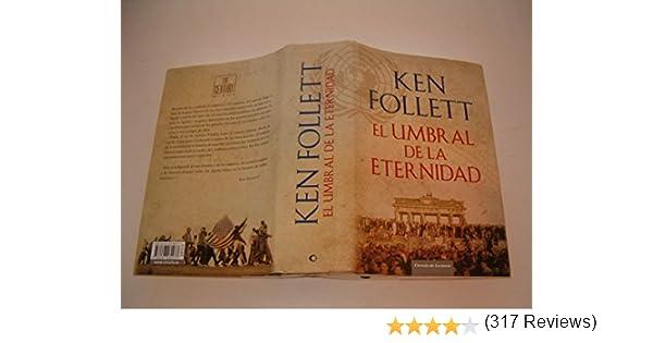 El umbral de la eternidad: Amazon.es: Kent Follett: Libros