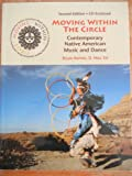 Moving Within the Circle : Contemporary Native American Music and Dance Second Edition, Burton, Bryan, 0937203599