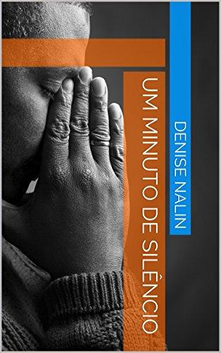 Um minuto de silêncio (Portuguese Edition)