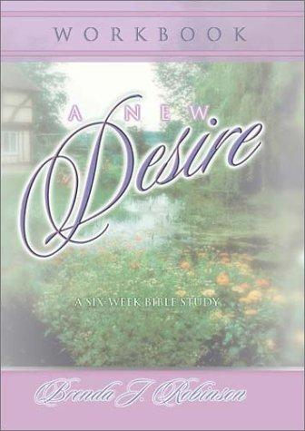Read Online A New Desire Workbook: A Six-Week Bible Study ebook