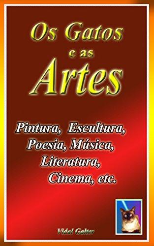 Os Gatos nas Artes: Pintura, Cinema, Literatura, Escultura, etc. (