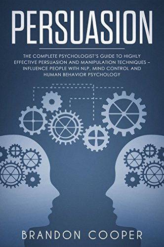 amazon com persuasion the complete psychologist s guide to highly rh amazon com