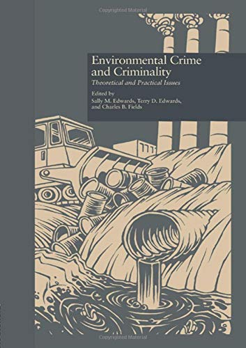 Environmental Crime and Criminality: Theoretical and Practical Issues (Current Issues in Criminal Justice)