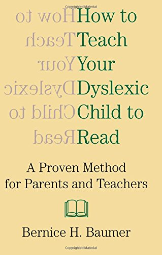 How To Teach Your Dyslexic Child To Read: A Proven Method for Parents and Teachers pdf epub