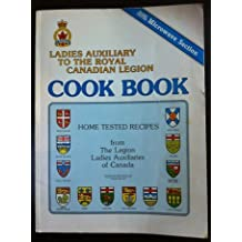 Ladies Auxiliary to the Royal Canadian Legion Cook Book