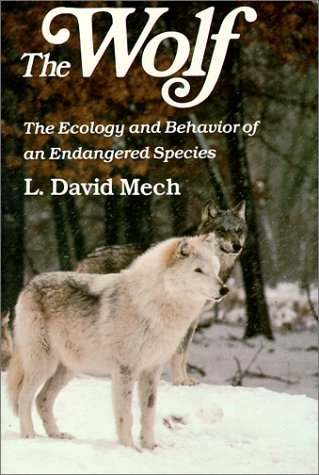 Wolf: The Ecology and Behavior of an Endangered Species: The Ecology and Behaviour of an Endangered Species