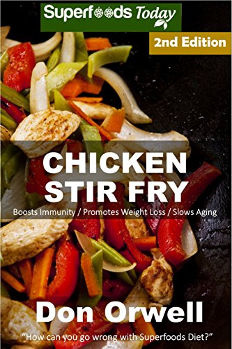 Chicken Stir Fry: Over 55 Quick & Easy Gluten Free Low Cholesterol Whole Foods Recipes full of Antioxidants & Phytochemicals