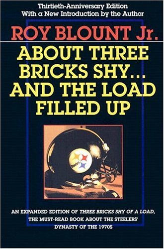 2004 Brick - About Three Bricks Shy: And The Load Filled Up by Roy Blount Jr (2004-07-25)