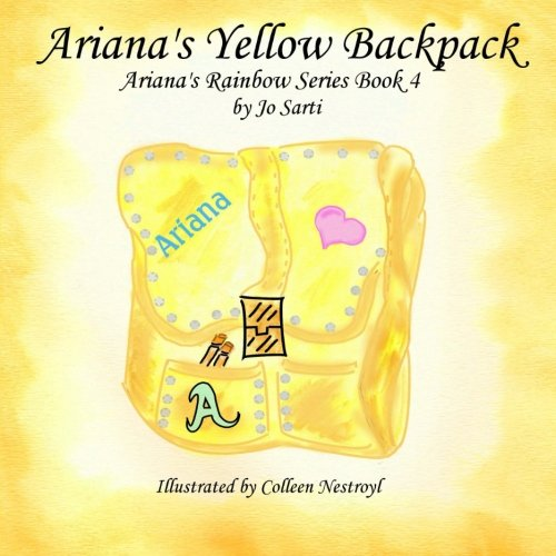 Price comparison product image Ariana's Yellow Backpack: Ariana's Rainbow Series  Book 4 (Volume 4)