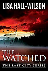The Watched (The Last City Series Book 1)
