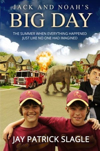 Jack and Noah's Big Day: The Summer When Everything Happened Just Like No One Had Imagined ebook