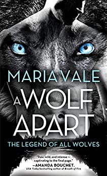 A Wolf Apart (The Legend of All Wolves) by [Vale, Maria]