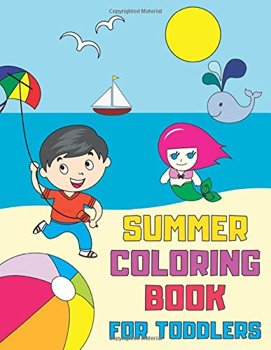 Summer Coloring Book For Toddlers Fun Simple And Educational Coloring Pages For Kids Ages 1 3 Toddler Coloring Books Kent Elisa 9798662736832 Amazon Com Books