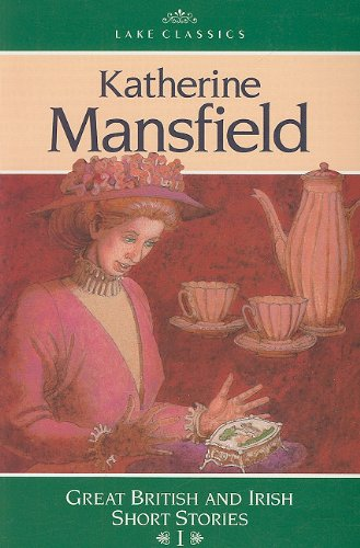 AGS CLASSICS SHORT STORIES: KATHERINE MANSFIELD: A CUP OF TEA, THE WOM  AN AT THE STORE, A DILL PICKLE, THE CANARY (Lake Classics: Great British and Irish Short Stories I)