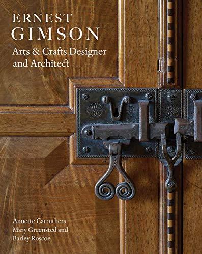- Ernest Gimson: Arts & Crafts Designer and Architect