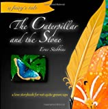 The Caterpillar and the Stone, Erec Stebbins, 0615763456