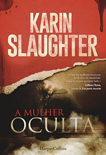 A mulher oculta (HarperCollins) (Portuguese Edition) by [Slaughter, Karin]