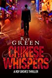 Book cover image for Chinese Whispers (Roy Groves Thriller Series Book 3)