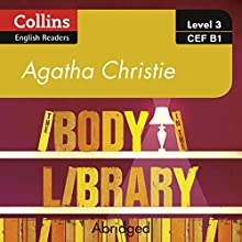 The Body in the Library: B1 Collins Agatha Christie ELT Readers Audiobook by Agatha Christie Narrated by Gabrielle Glaister