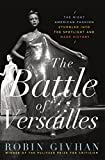 Image of The Battle of Versailles: The Night American Fashion Stumbled into the Spotlight and Made History