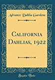 Amazon / Forgotten Books: California Dahlias, 1922 Classic Reprint (Advance Dahlia Gardens)