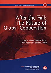 After the Fall: The Future of Global Cooperation: Geneva Reports on the World Economy 14 (Geneva Reports on World Economy)