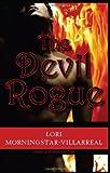 The Devil Rogue, Lori Villarreal, 0981584225