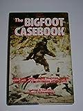 The Bigfoot Casebook, Janet Bord and Colin Bord, 0811721426