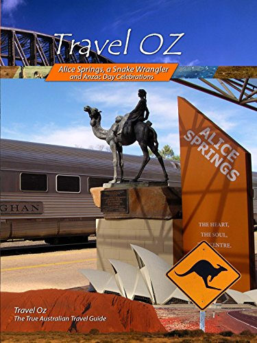 Travel Oz - Alice Springs, a Snake Wrangler and Anzac Day Celebrations ()