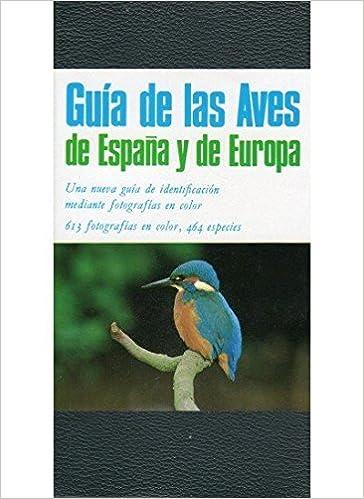 GUIA DE LAS AVES DE ESPAÑA Y EUROPA GUIAS DEL NATURALISTA-AVES ...
