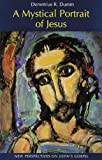img - for A Mystical Portrait of Jesus: New Perspectives on John's Gospel by Demetrius Dumm OSB (2001-11-01) book / textbook / text book