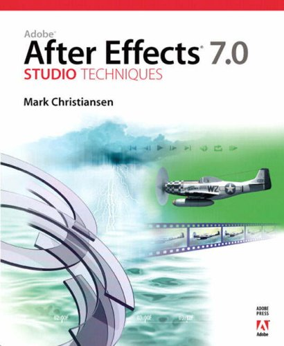 Adobe After Effects 7.0 Studio Techniques -