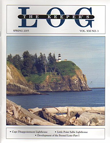 - Cape Disappointment Light Station / The Last Keeper of the Little Point Sable Light Station / Fresnel Lens Development, Part 1 / Society Districts (The Keeper's Log, Volume 21, Number 3, Spring 2005)
