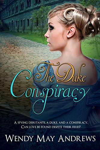 The duke conspiracy kindle edition by wendy may andrews romance the duke conspiracy by andrews wendy may fandeluxe PDF