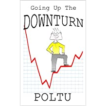 Going Up the Downturn